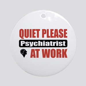 Psychiatrist Work Ornament (Round)